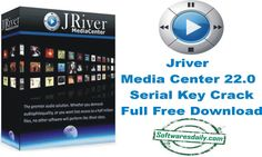 JRiver Media Center 22.0 Serial Key Crack Full Free Download
