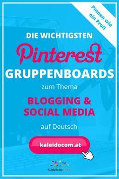 Die wichtigsten Gruppenboards zum Thema Bloggen und Social Media auf Deutsch.