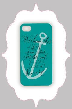 iPhone  Case- Teal Anchor Quote- iPhone 4 Case, iPhone 4s Case, iPhone 5 Case, Monogram Case, Personalized iPhone Case. $16.99, via Etsy.