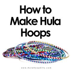 How to make a hula hoop. Learn how to put together a hula hoop so you can start learning hula hoop dancing. Collapsible hoop, polypro hoops, sectional hoops