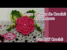 Passo a Passo Flor Amore por JNY Crochê