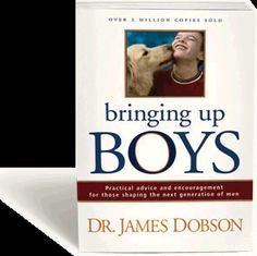 """""""Bringing up BOYS"""" by Dr. James Dobson.  {Over 2 Million Sold}  I've heard that this book is excellent.  I want to get it."""