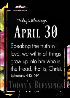 Ephesians 4, Speak The Truth, Growing Up, Christ, Blessed, Calm