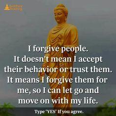 I forgive them for me