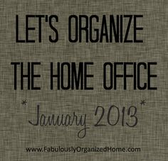 let's organize the home office | Fabulously Organized Home