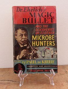 Dr. Ehrlich's Magic Bullet, The Microbe Hunters #49 by Paul De Kruif 1940 PB