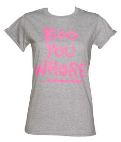 boo you whore t shirt | Ladies Boo You Whore Mean Girl Rolled Sleeve Boyfriend T-Shirt