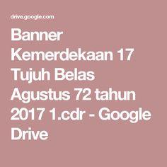 Banner Kemerdekaan 17 Tujuh Belas Agustus 72 tahun 2017 1.cdr - Google Drive