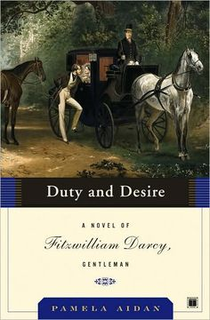 Duty and Desire - Pamela Aidan Book 2 of the Fitzwilliam Darcy books.