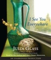 I See You Everywhere by Julia Glass a good read about the relationship of two sisters. A bit sad, but enjoyed it lakeside.