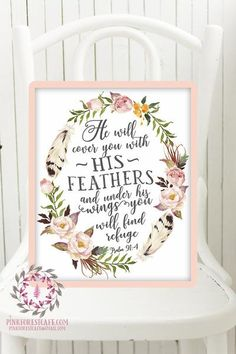 Psalm 91:4 He Will Cover You With His Feathers Boho Nursery Print Wall Art Watercolor Baby Room Printable Decor by Pink Forest Café Welcome to Pink Forest Café! Your one stop shop for all things printable! Wall Art, Stationery, Invitations and Announcements, Party Signs, Home and Nursery Décor and more! This listing is for 1 printable 8x10 file*. Your file will be full resolution 300 dpi jpgs and can be printed by you, sent in online to have printed or taken to your favorite printer…
