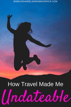 How travel made me undateable - A long term solo female traveller's reflections on how travel has impacted her dating life.   #travel #dating