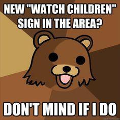 Pedobear- Watch Children