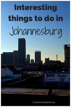 7 Interesting things to do in Johannesburg South Africa. Travel in Africa.