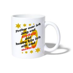 sprueche-koenig | Früher war ich jung Geburtstag Spruch 40 - Tasse. Früher war ich jung und spritzig und heute bin ich alt und witzig! Cooler, lustiger Spruch zum Geburtstag. #gratulation #geburtstag #geburtstagsfeier #geschenk Tassen Design, Tableware, Shirts, Pun Gifts, Gifts For Birthday, Funny Sayings, Guys, Dinnerware, Tablewares