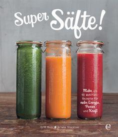 Kochbuch von Erin Quon & Briana Stockton: Super Säfte!