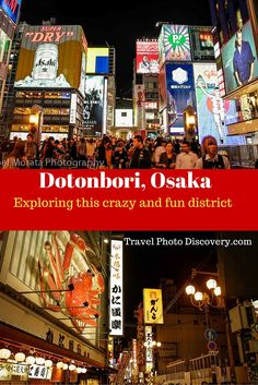 Dotonbori district - If your looking for amazing entertainment, street performances and a variety of delicious food choices, then the Dotonbori district in Osaka is where the locals and tourists go for an evening out and being a little crazy at the same t