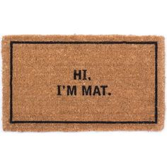 Found it at Wayfair - Hi I'm Mat Doormat