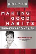 Making Good Habits, Breaking Bad Habits: 14 New Behaviors That Will Energize Your Life [Hardback]  - Joyce Meyer (Apr 2013).  From nail biting to cell phone addiction, procrastination to overspending, bad habits seem to outnumber the good ones. Unfor