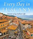 Every Day in Tuscany