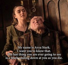 Arya Stark kills the lord who killed her brother Robb, her mother and his sister-in-law