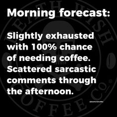 Here's a look at today's weather via Death Wish Coffee Co The Effective Pictures We Offer You About dark Humor jokes A quality picture can tell you many things. You can find the most beautiful The Words, Sarcastic Quotes, Funny Quotes, Coffee Quotes Funny, Coffee Sayings, Funny Memes, Work Quotes, Life Quotes, Haha