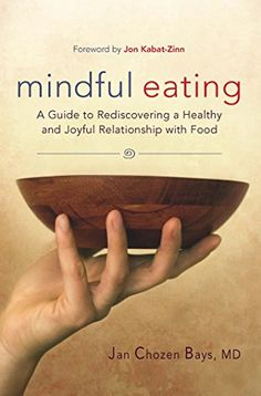 Mindful Eating A Guide to Rediscovering a Healthy and Joyful Relationship with Foodincludes C D >>> You can get more details by clicking on the image.
