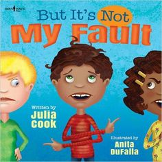 But It's Not My Fault! (Responsible Me!): Julia Cook, Anita DuFalla: 9781934490808: Amazon.com: Books