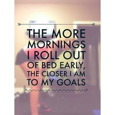 Pin for Later: The Motivation You Need For Those Early-Morning Workouts Fitness Inspiration Quotes, Fitness Quotes, Fitness Motivation, Morning Workout Quotes, Morning Motivation, 22 Minute Hard Corps, Fit At 40, Tgif Funny, Motivational Quotes