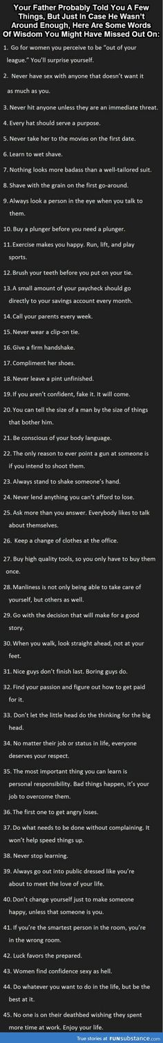 Your Father Probably Told You A Few Things, But Here Are 45 Great Tips Everyone