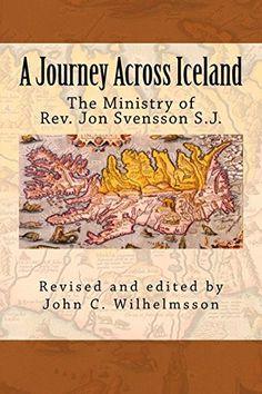 A Journey Across Iceland (English Edition) por Rev. Jon Svensson S.J. https://www.amazon.com.br/dp/B00YJXX49I/ref=cm_sw_r_pi_dp_ynY9wbJ6FV8DA