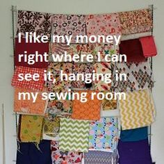 I like my money right where I can see it, hanging in my sewing room
