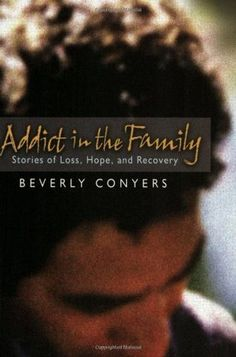 Addict in the Family:Stories of Loss, Hope, and Recovery #addiction  #hope #recovery