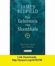 Das Geheimnis von Shambhala (9783548741185) James Redfield , ISBN-10: 3548741185  , ISBN-13: 978-3548741185 ,  , tutorials , pdf , ebook , torrent , downloads , rapidshare , filesonic , hotfile , megaupload , fileserve