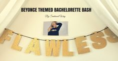 Beyonce themed Bachelorette