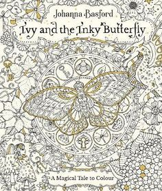 Adult Coloring Book - Ivy and The Inky Butterfly - Johanna Basford - Adult Coloring Pages. #adultcoloringbook
