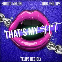 Enrico Meloni, Rob Phillips, Felipe Accioly - That's My Sh*t (original mix) PREVIEW by Enrico Meloni on SoundCloud