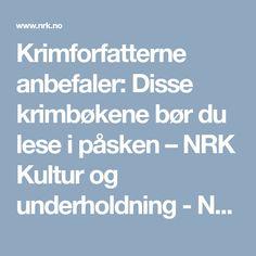 Krimforfatterne anbefaler: Disse krimbøkene bør du lese i påsken – NRK Kultur og underholdning - Nyheter og aktuelt stoff