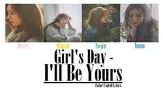 Girl's Day - I'll Be Yours (Color Coded LYRICS) 걸스데이 #girlsday #illbeyours #minah #sojin #hyeri #yura #kpop #kpopworldwidee #lyrics