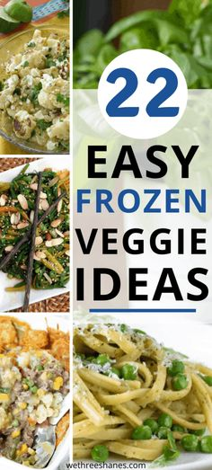 22 Easy Frozen Vegetable Recipes | We Three Shanes