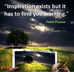 Inspiration doesn't work unless you do!