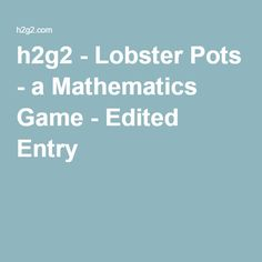 h2g2 - Lobster Pots - a Mathematics Game - Edited Entry