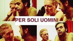 Per soli uomini: lo spettacolo per un pubblico adulto di Corrado d'Elia: sino al 1 giugno al Teatro Libero di Milano