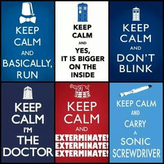 """Imagine a doctor whos catch phrase is """"keep calm"""""""