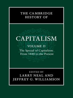 The Cambridge history of capitalism: Vol. II / edited by Larry Neal and Jeffrey G. Williamson