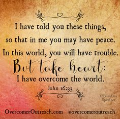 """I have overcome the world. Biblical Quotes, Scripture Quotes, Religious Quotes, Bible Scriptures, Uplifting Quotes, Inspirational Quotes, Motivational Sayings, Overcome The World, Favorite Bible Verses"