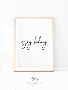 Enjoy Today, Printable Quote, Wall Art Print, Printable Wall Art, Instant Download, Motivational Quo Framed Quotes, Quote Wall, Wall Art Quotes, Diy Wall Art, Home Decor Wall Art, Printable Quotes, Printable Wall Art, Quote Prints, Wall Art Prints