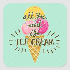 Shop All you need is ice cream typography vintage art square sticker created by TantricMandala. Personalize it with photos & text or purchase as is! Friendly's Ice Cream, Ice Cream Sign, Ice Cream Poster, Ice Cream Quotes, Ice Cream Memes, Ice Cream Illustration, All You Need Is, Cream Wallpaper, Vintage Ice Cream