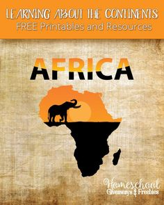 Learning About the Continents FREE Printables and Resources: Africa   Homeschool Giveaways