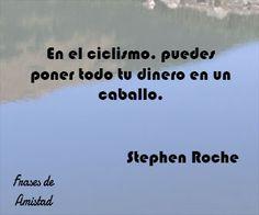 Frases de motivacion de ciclismo de Stephen Roche